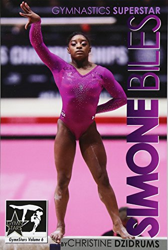 Simone Biles: Superstar of Gymnastics: Gymnstars Volume 6 por Christine Dzidrums