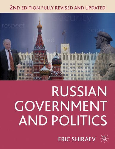 Russian Government and Politics (Comparative Government and Politics): Written by Eric Shiraev, 2013 Edition, (2nd edition) Publisher: Palgrave Macmillan [Paperback]