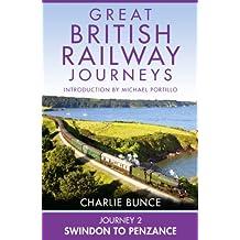 Journey 2: Swindon to Penzance (Great British Railway Journeys, Book 2)