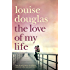 The Love of My Life: A heartbreaking story of love, loss and family