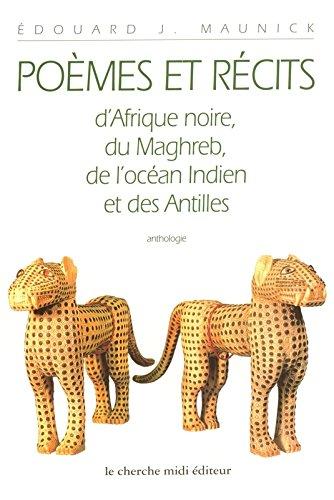 Poèmes et récits d'Afrique noire, du Maghreb, de l'océan Indien et des Antilles