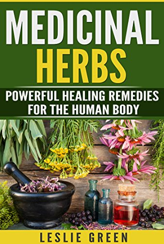 free kindle book Medicinal Herbs: Natural Remedies For The Human Body(Natural Remedies, Garden, plants, Alternative Medicine)