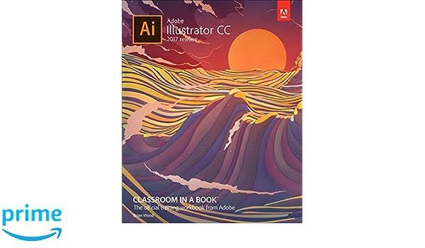 Adobe Illustrator Cc Classroom In A Book 2017 Release Amazonde