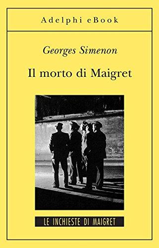 Il morto di Maigret: Le inchieste di Maigret (29 di 75) (Le inchieste di Maigret: romanzi)