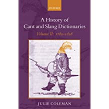 2: A History of Cant and Slang Dictionaries: Volume II: 1785-1858: 1785-1858 v. 2