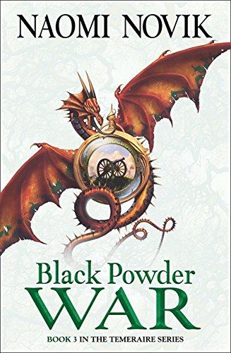 Black Powder War (The Temeraire Series, Book 3) por Naomi Novik