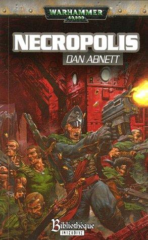Fantômes de Gaunt Cycle premier La fondation, Tome 3 : Necropolis par Dan Abnett