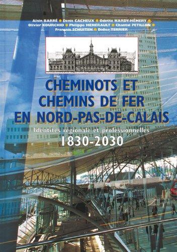Cheminots Chemins de Fer Nord Pas de ... par Chantal Petillon