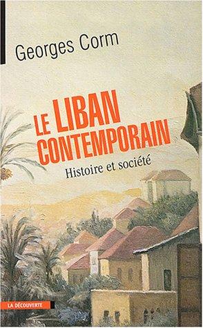 Le Liban contemporain : Histoire et Société par Georges Corm