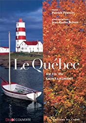 LE QUEBEC .  AU FIL DU SAINT LAURENT