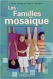 Les familles mosaïque - Maman, papa, mon beau-père, ma demi-soeur