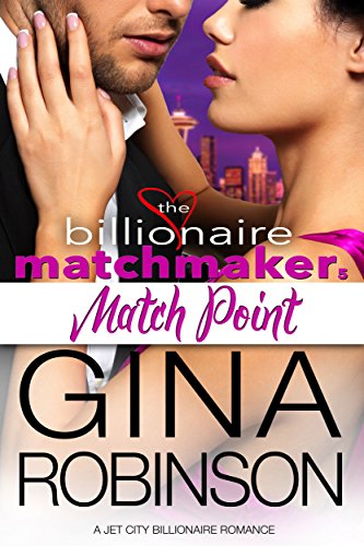 Match Point: A Jet City Billionaire Romance (The Billionaire Matchmaker Series Book 5)