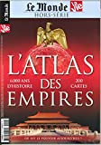 Le Monde Hs N 18 l'Atlas des Empires Octobre 2016