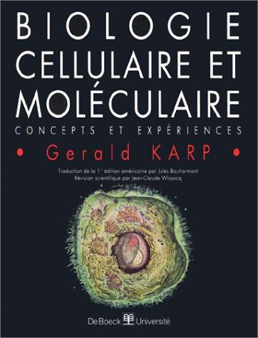 Biologie cellulaire et moléculaire. Concepts et expériences
