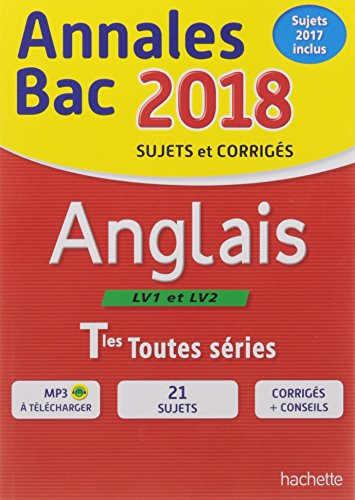 Anglais LV1 et LV2 terminales toutes séries : annales bac 2018
