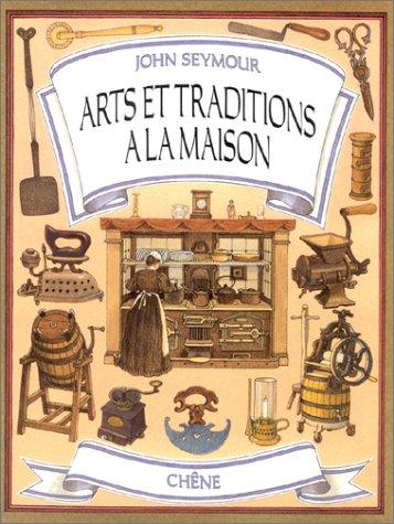 Arts et traditions  la maison