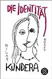 Die Identität: Roman - Milan Kundera