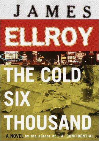 The Cold Six Thousand: A Novel