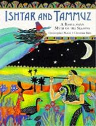 Ishtar and Tammuz: A Babylonian Myth of the Season: A Babylonian Myth of the Seasons