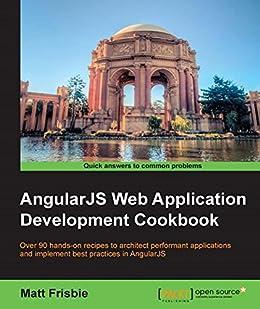 AngularJS Web Application Development Cookbook par [Frisbie, Matt]