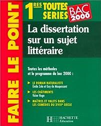 La dissertation sur un sujet littéraire : 1re toutes séries, bac 2000