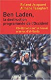 Ben Laden, la destruction programmée de l'Occident - Révélations sur le nouvel arsenal d'al-Qaida