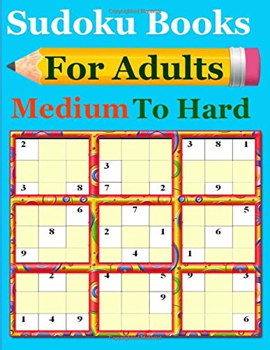 Sudoku Books For Adults Medium To Hard: Over 400 Puzzles for Kids and Adults in Large Print - Easy to Master with 5 Levels (Easy, Medium, Hard, Extreme, and Master) por china kaka