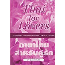 Thai for Lovers: A Complete Guide to the Romantic Culture of Thailand [With 2 CDs]