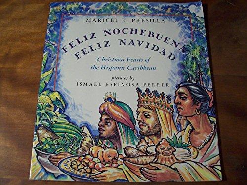 Feliz Nochebuena, Feliz Navidad: Christmas Feasts of the Hispanic Caribbean (An...