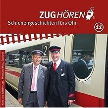 ZUGhören 11: Nord- und Mittelhessen, Rheinland-Pfalz, Saarland: Schienengeschichten fürs Ohr