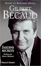 Gilbert Bécaud. Jardins secrets