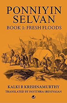 Ponniyin Selvan Book 1: Fresh Floods by [Kalki R Krishnamurthy]