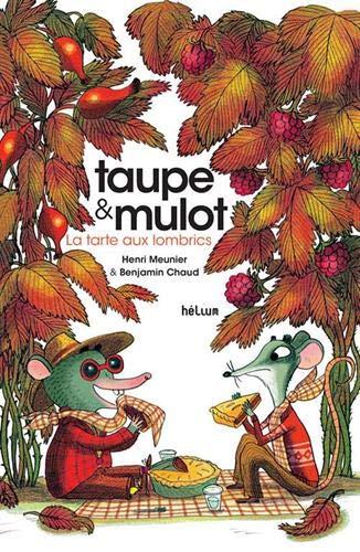 Taupe & Mulot : La tarte aux lombrics