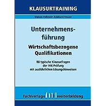 Unternehmensführung: Klausurtraining Wirtschaftsbezogene Qualifikationen