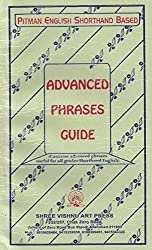 ADVANCED PHRASES GUIDE (Contains advanced phrases useful for all grades-shorthand english)