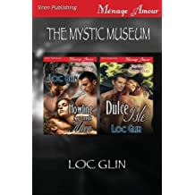 The Mystic Museum [Howling at the Moon: Dulce Isle] (Siren Publishing Menage Amour) by Loc Glin (2014-04-15)