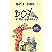 Boy. Relatos de infancia / Boy. Tales os Childhood (Alfaguara Clasicos) (Spanish Edition) by Roald Dahl (2016-07-26)