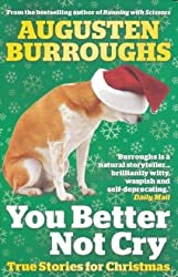 You Better Not Cry: True Stories for Christmas