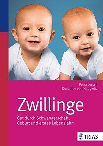 Preisvergleich Produktbild Zwillinge: Gut durch Schwangerschaft, Geburt und erstes Lebensjahr