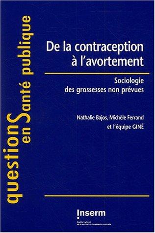 De la contraception à l'avortement. : Sociologie des grossesses non prévues
