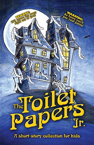 The Toilet Papers, Jr.: a short-story collection of horror, humor, & fairy tales for kids (English Edition)