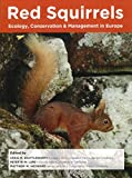Red Squirrels: Ecology, Conservation & Management in Europe
