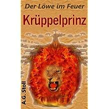 Krüppelprinz (Der Löwe im Feuer 1)