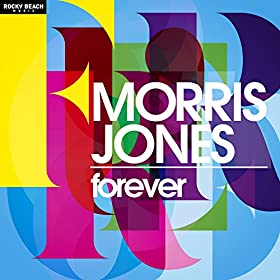 Morris Jones - Forever (Club Mix)