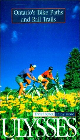 Ontario's Bike Paths and Railtracks (Green Escapes S.) por John Lynes