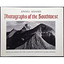 Photographs of the Southwest : selected photographs made from 1928 to 1968 in Arizona, California, Colorado, New Mexico, Texas, and Utah, with a statement by the photographer / Ansel Adams ; and an essay on the land by Lawrence Clark Powell