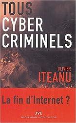 Tous cybercriminels : La fin d'Internet ?