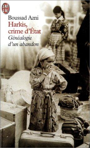 Harkis, crime d'Etat : Généalogie d'un abandon par Boussad Azni
