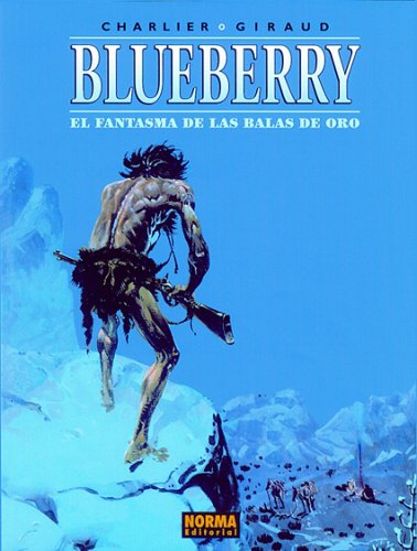 El Fantasma De Las Balas De Oro: 0 (Blueberry) por Jean Giraud