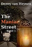 The Maniac Street: Band 1 von Denny van Heynen